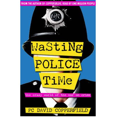 Wasting Police Time: The Crazy World of the War on Crime