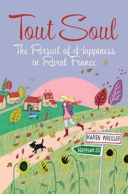 Tout Soul : The Pursuit of Happiness in Rural France