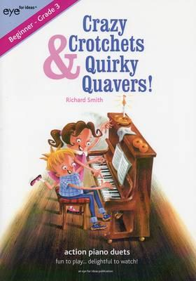 Ebook download pdf gratuito Crazy Crotchets & Quirky Quavers : Action Piano Duets by Richard William Smith in Italian DJVU 9780957501225