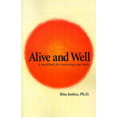 Alive and Well : A Workbook for Recovering Your Body