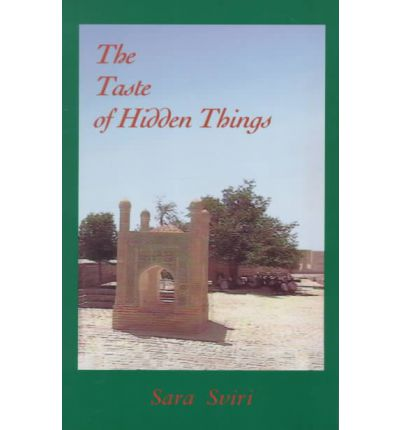 The Taste of Hidden Things : Images on the Sufi Path