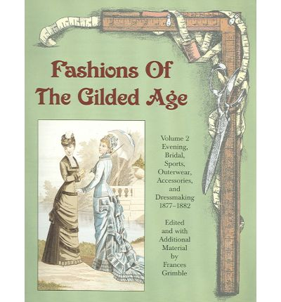 Fashions of the Gilded Age, Volume 2