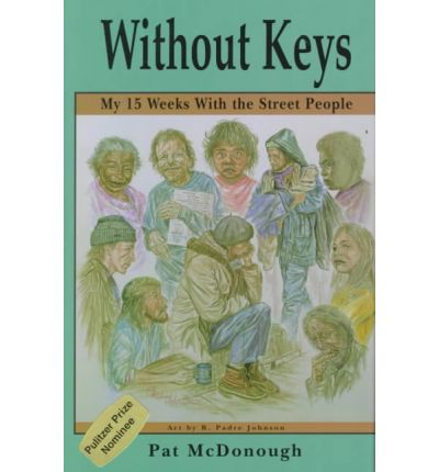 Without Keys : My 15 Weeks With the Street People
