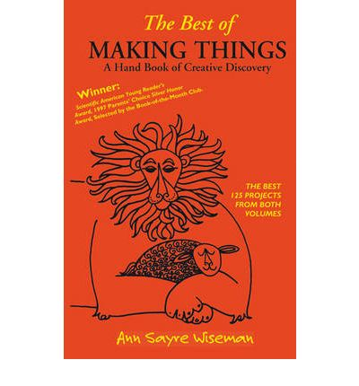 The Best of Making Things : A Handbook of Creative Discovery