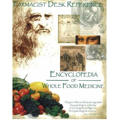 Farmacist Desk Reference : Encyclopaedia of Whole Food Medicine
