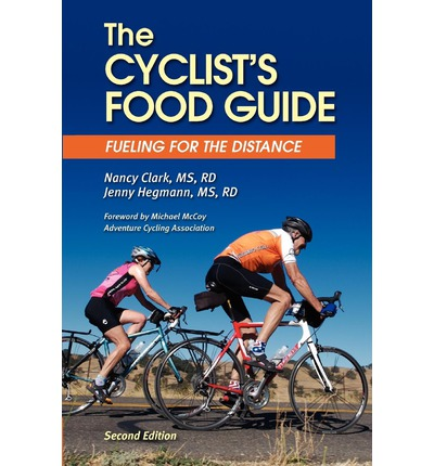 The Cyclist's Food Guide, 2nd Edition : Fueling for the Distance
