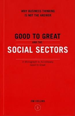 Good to Great and the Social Sectors