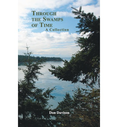 Through the Swamps of Time : A Collection