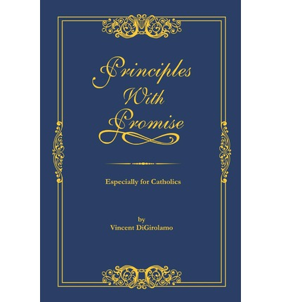 Principles with Promise : Especially for Catholics