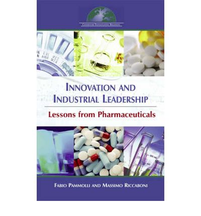 Innovation and Industrial Leadership : Lessons from Pharmaceuticals
