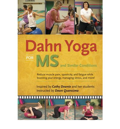Dahn Yoga for MS and Similar Conditions : Reduce Muscle Pain, Spasticity, and Fatigue While Boosting Your Energy, Managing Stress and More!