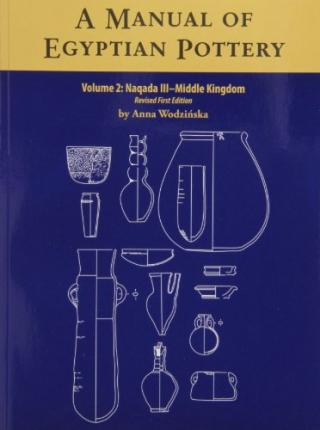 A Manual of Egyptian Pottery: Naqada III - Middle Kingdom v. 2