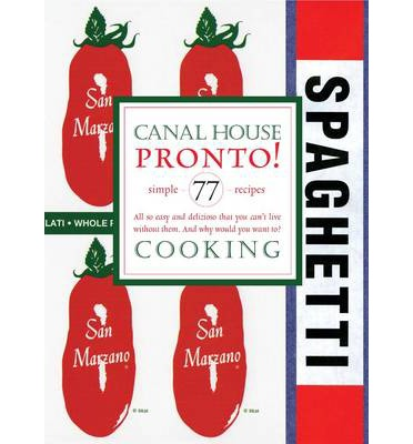 canal house cooking volume 8 pronto paperback canal house cooking ...