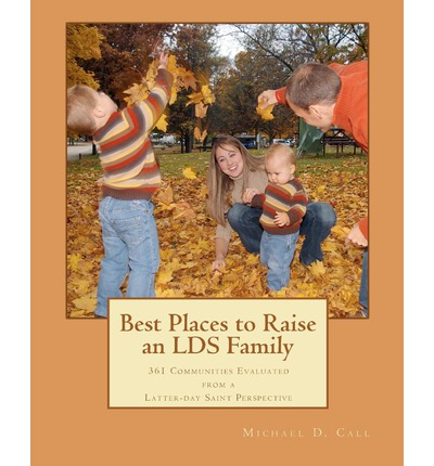 Epub ebook download free Best Places to Raise an Lds Family : 361 Communities Evaluated from a Latter-Day Saint Perspective by Michael D Call in Portuguese PDF CHM 9780982809204