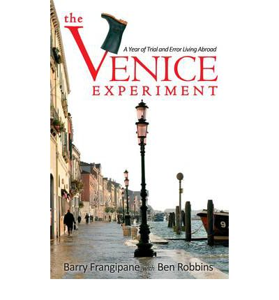 The Venice Experiment : A Year of Trial and Error Living Abroad