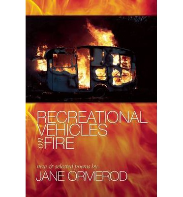 Recreational Vehicles on Fire : New and Selected Poems