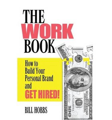 Work Book : How to Build Your Personal Brand and Get Hired!
