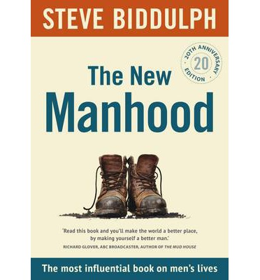 Steve Biddulph - Manhood 2nd edition an action plan for changing men's lives