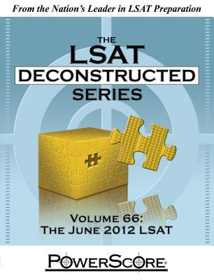 The Powerscore LSAT Deconstructed Series Volume 66