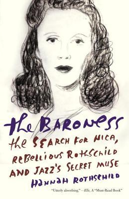Ebooks gratuiti per il download uk The Baroness : The Search for Nica, the Rebellious Rothschild and Jazzs Secret Muse 9781101872338 by Hannah Rothschild PDF MOBI