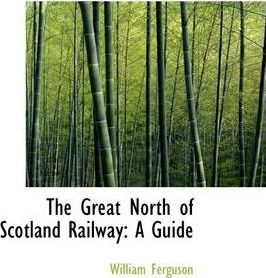 The Great North of Scotland Railway : A Guide