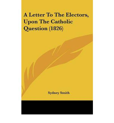 A Letter To The Electors, Upon The Catholic Question (1826)