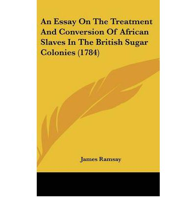an essay on the treatment and conversion of african slaves