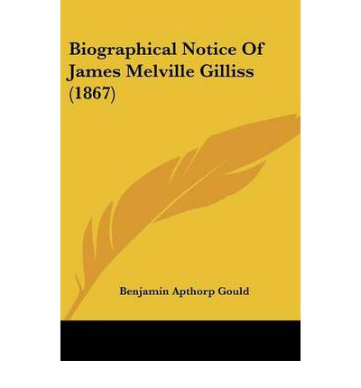 Biographical Notice Of James Melville Gilliss (1867)