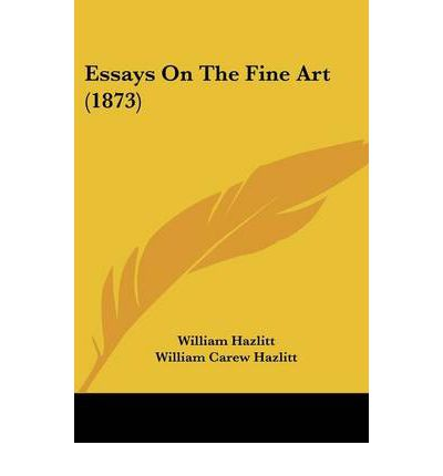 william hazlitt essays essays by william hazlitt 1895 paperback english by author william