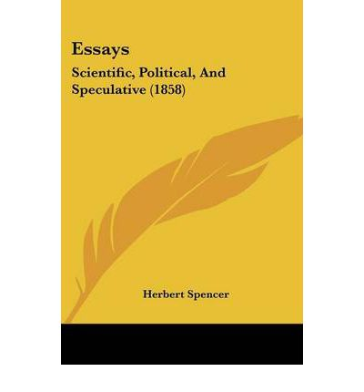 herbert spencer essays It has become customary to mention herbert spencer and the idea of laissez- faire thought as if they were indissolubly linked the article on laissez-faire in the international encyclopaedia of the social sciences men- tions herbert spencer as the theory's most extreme advocate a recent repub- lication of spencer's essays.