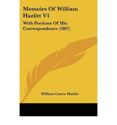 personal life and william hazlitt He was a collateral descendant of the british essayist william hazlitt personal life edit the wisdom of henry hazlitt, foundation for economic education.