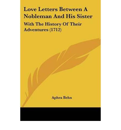 Love Letters Between A Nobleman And His Sister Aphra