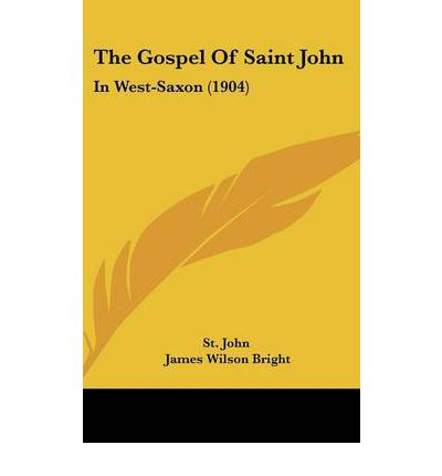 The Gospel of Saint John : In West-Saxon (1904)