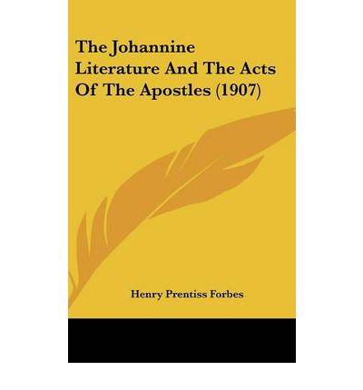 The Johannine Literature and the Acts of the Apostles (1907)