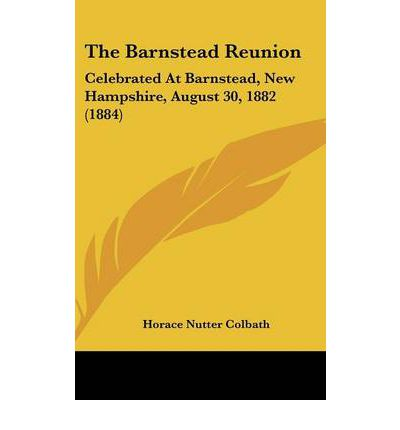 The Barnstead Reunion : Celebrated at Barnstead, New Hampshire, August 30, 1882 (1884)
