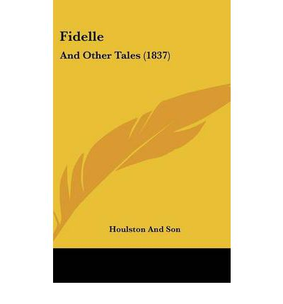 Fidelle : And Other Tales (1837)