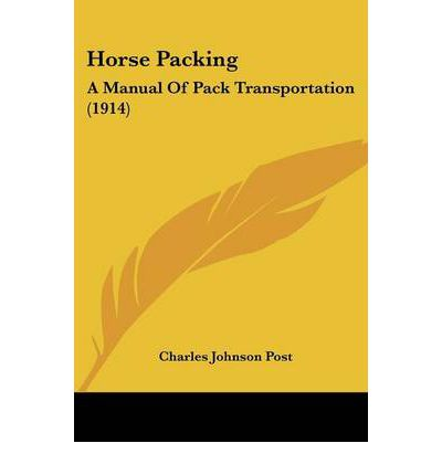 Horse Packing : A Manual of Pack Transportation (1914)
