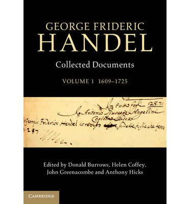George Frideric Handel: Volume 1, 1609-1725 : Collected Documents