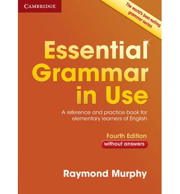 Essential Grammar in Use Without Answers : A Reference and Practice Book for Elementary Learners of English