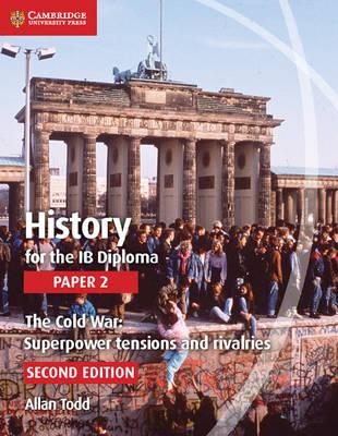 History for the IB Diploma Paper 2: The Cold War : Superpower Tensions and Rivalries