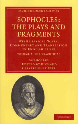 a study of sophocles plays A study of sophoclean drama this book shows how sophocles' method of  presenting character, his unique handling of myth, his predilection.