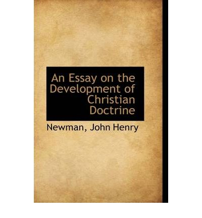 newman essay on development Click here click here click here click here click here newman essay on development newman reader – development of christian doctrinean essay on.