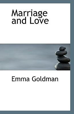 Emma goldman marriage and love essay