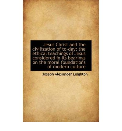 ethical teaching of jesus essay Introduction to some people jesus is most famous as a teacher of ethics and morality yet the ethical teachings of jesus, that has been forwarded to us, are recounted in an unsystematic nature.