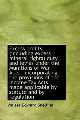 Excess Profits (Including Excess Mineral Rights) Duty and Levies Under the Munitions of War Acts : I
