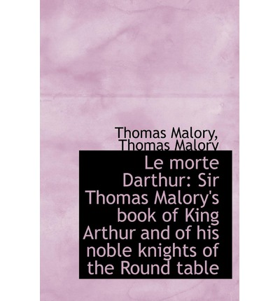 an analysis of sir thomas malorys morte darthur Your request was blocked we apologize for this inconvenience your request has been automatically blocked from the page you tried to visit at wwwgutenbergorg or a partner site.