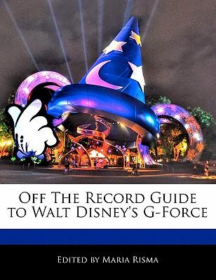 Off the Record Guide to Walt Disney's G-Force