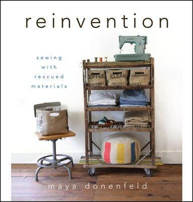 Reinvention : Sewing with Rescued Materials