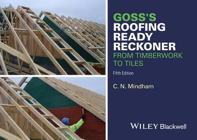 Goss's Roofing Ready Reckoner : From Timberwork to Tiles