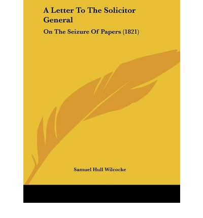 A Letter to the Solicitor General : On the Seizure of Papers (1821)